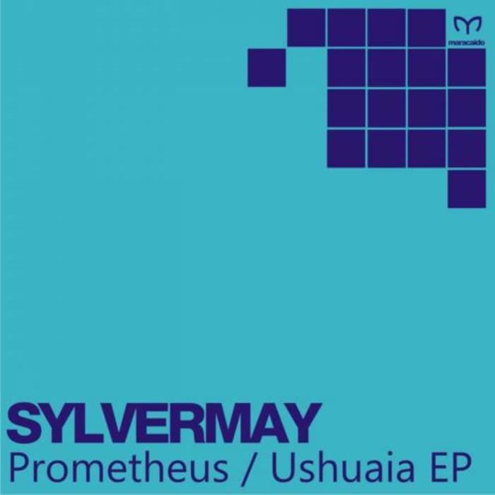 SYLVERMAY - Prometheus/Ushuaia EP