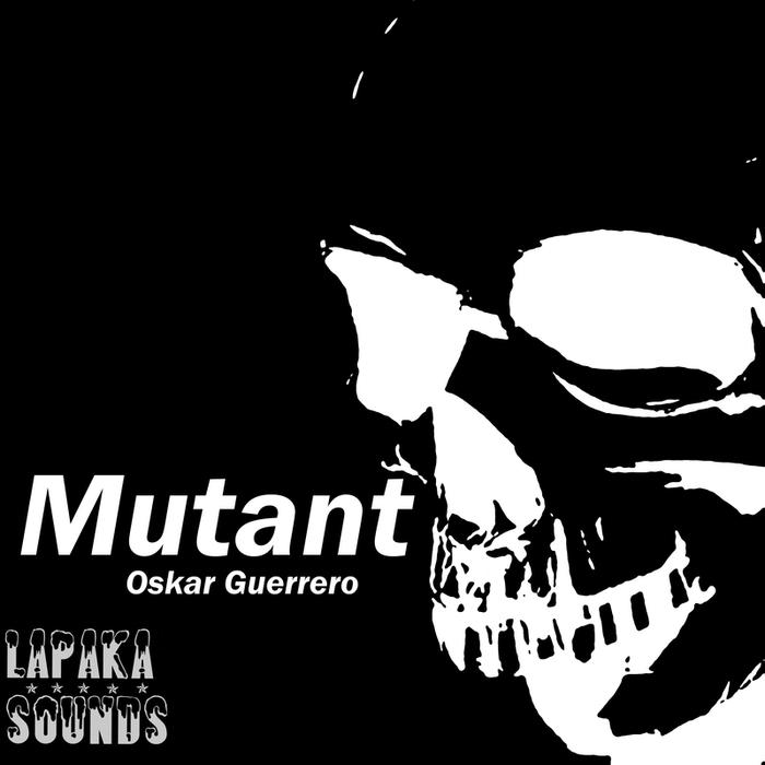 GUERRERO, Oskar - Mutant