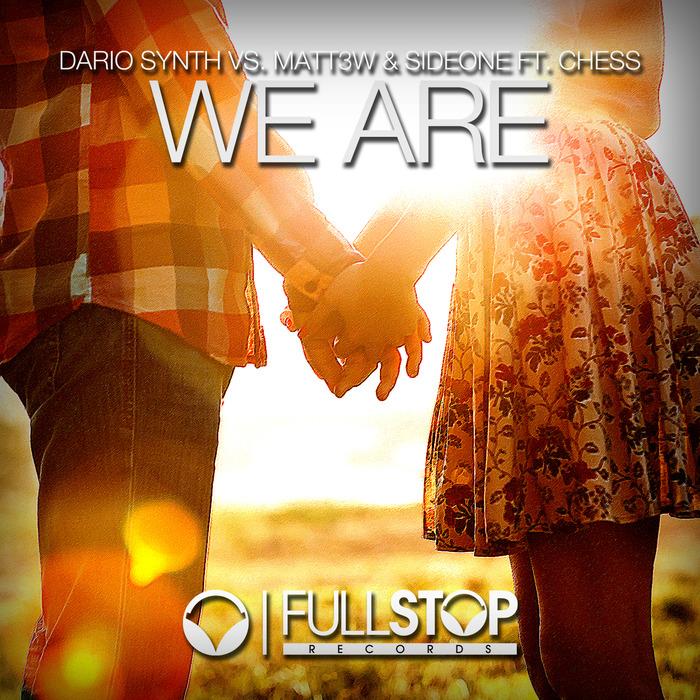 SYNTH, Dario/MATT3W/SIDEONE feat CHESS - We Are