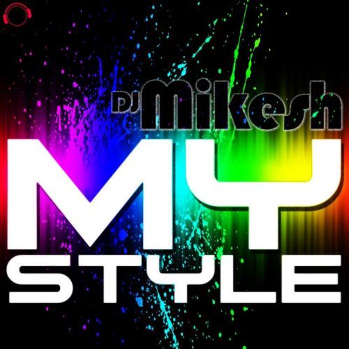 DJ MIKESH - My Style