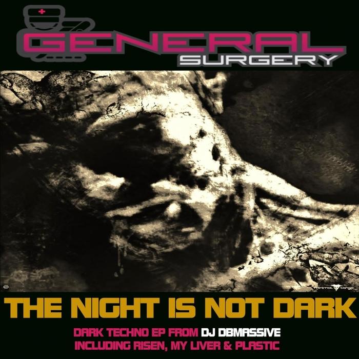DJ DBMASSIVE - The Night Is Not Dark