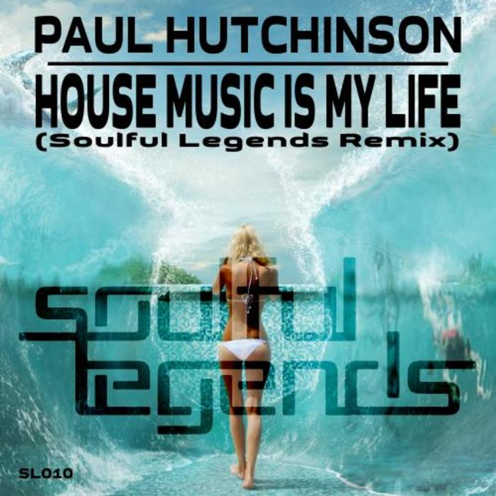 HUTCHINSON, Paul - House Music Is My Life