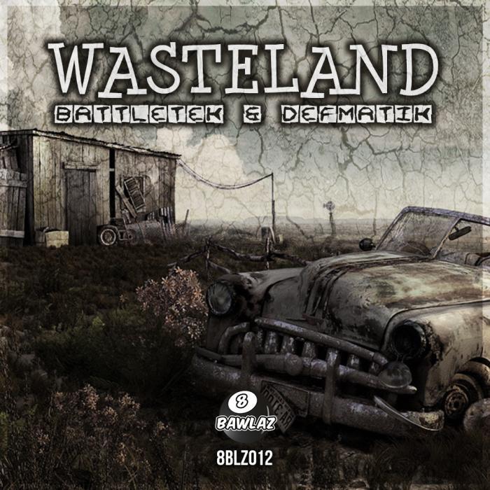 BATTLETEK/DEFMATIK - Wasteland
