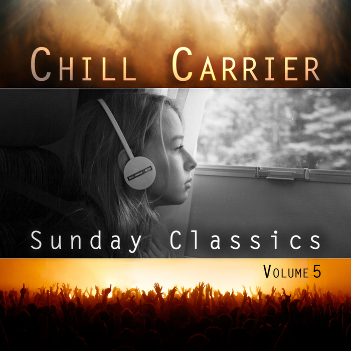 CHILL CARRIER - Sunday Classics Vol 5