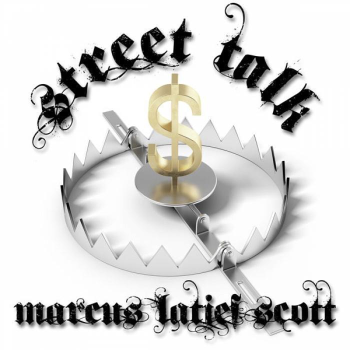 LATIEF SCOTT, Marcus - Street Talk (Explicit)