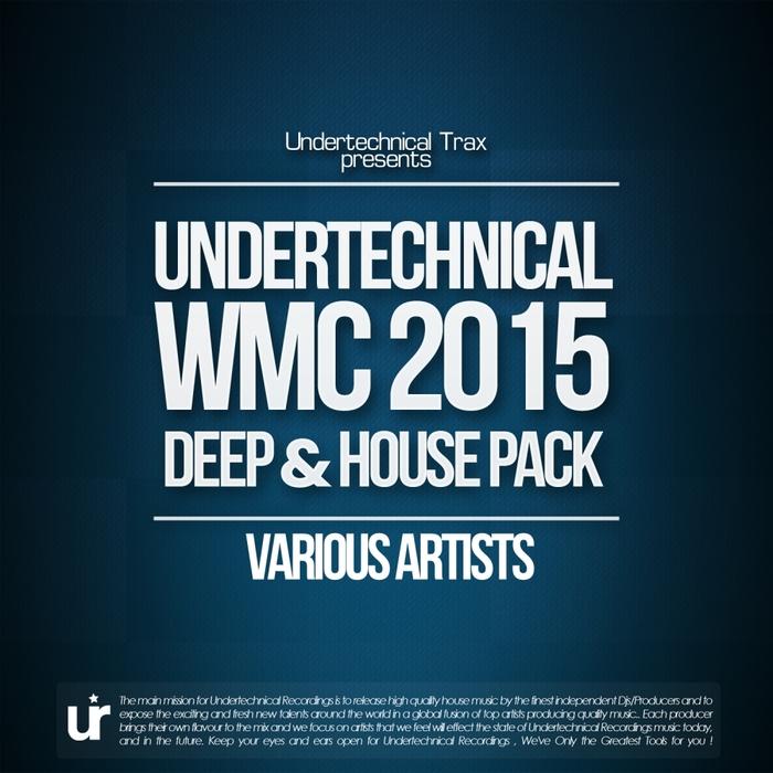 VARIOUS - Undertechnical WMC 2015 (Deep & House Pack)