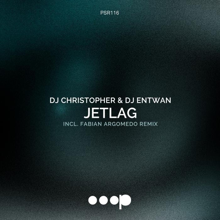DJ CHRISTOPHER/DJ ENTWAN - Jetlag