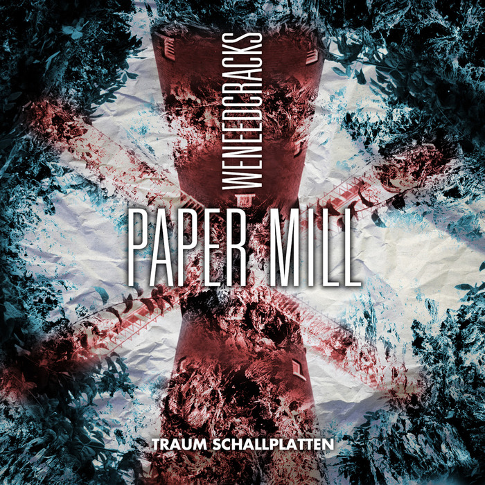 WE NEED CRACKS - Paper Mill