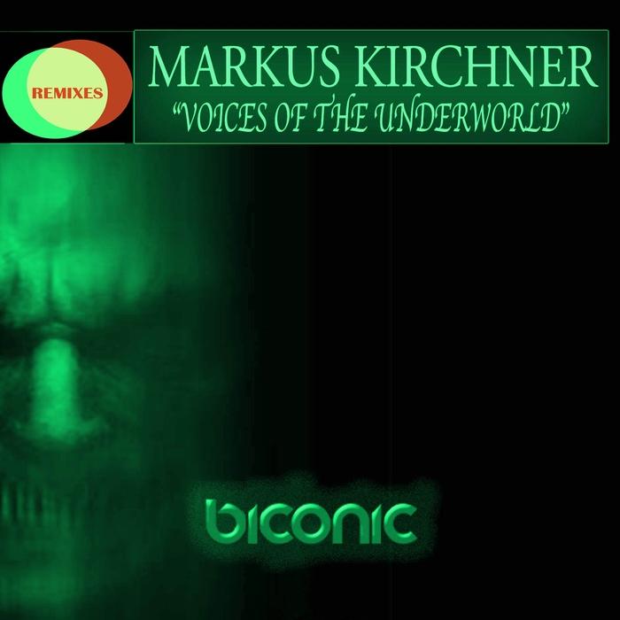 KIRCHNER, Markus - Voices Of The Underworld (remixes)