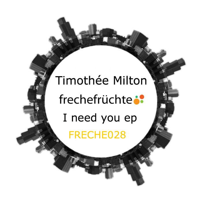 MILTON, Timothee - I Need You