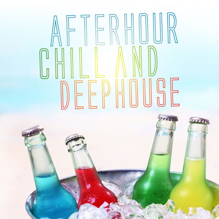 VARIOUS - Afterhour Chill & Deephouse
