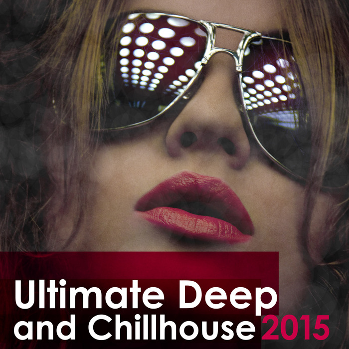 VARIOUS - Ultimate Deep & Chillhouse 2015