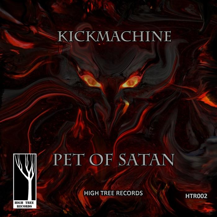 KICKMACHINE - Pet Of Satan