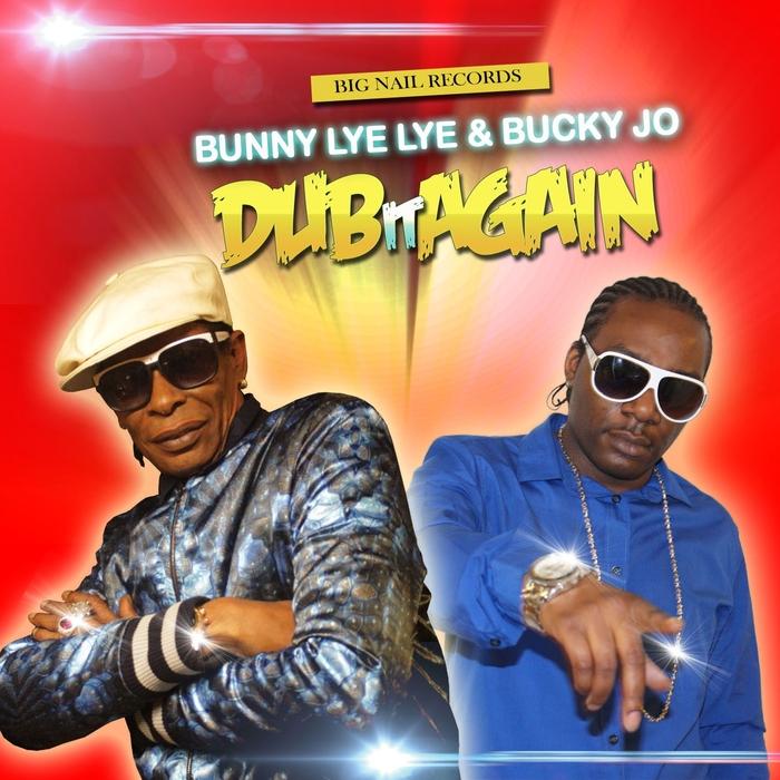 BUNNY LYE LYE/BUCKY JO - Dub It Again