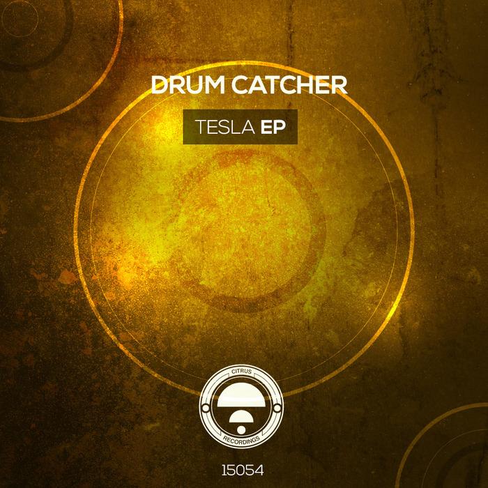DRUMCATCHER - Tesla EP
