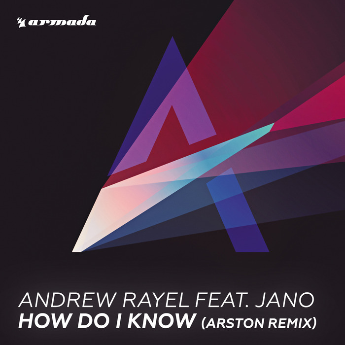 RAYEL, Andrew feat JANO - How Do I Know (Arston remix)