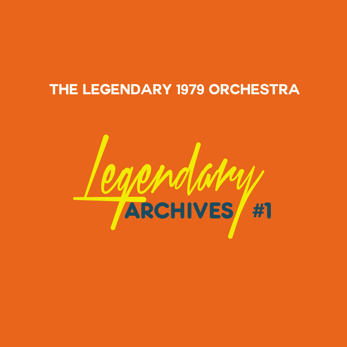 LEGENDARY 1979 ORCHESTRA, The - Legendary Archives #1