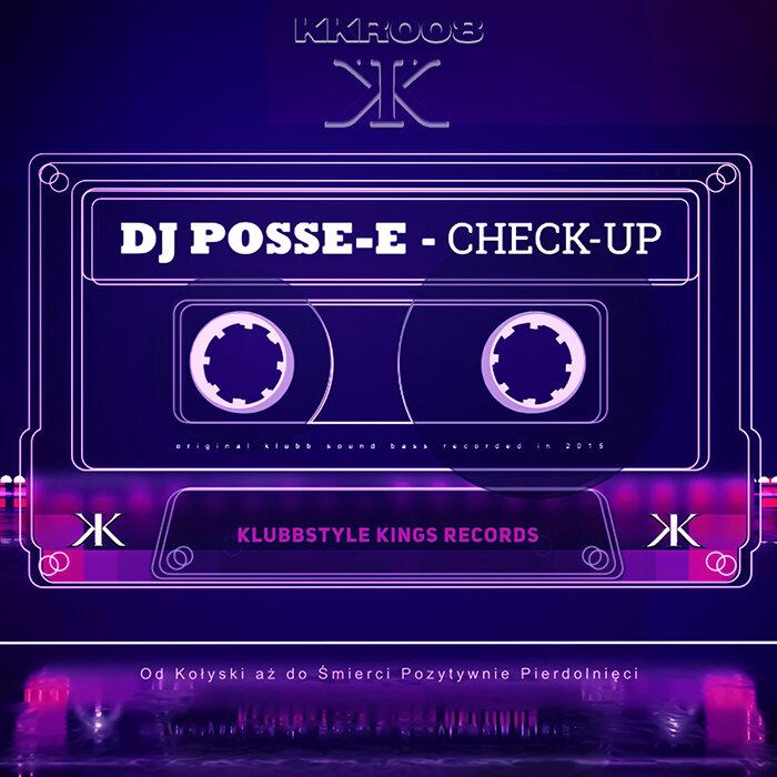 DJ POSSE E - Check Up