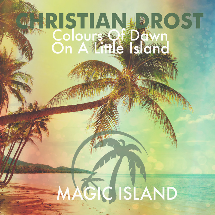 CHRISTIAN DROST - Colours Of Dawn & On A Little Island