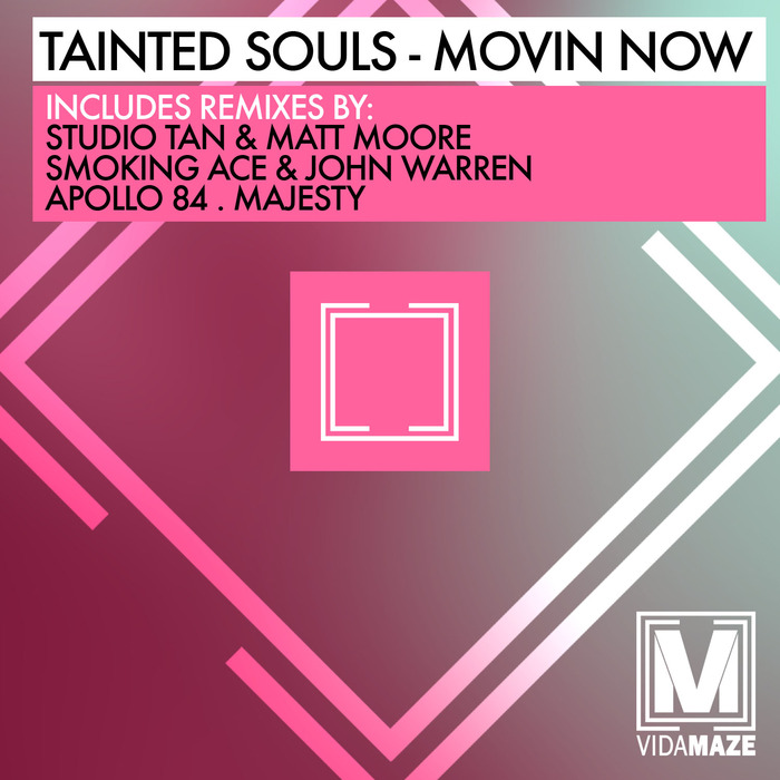 TAINTED SOULS - Movin Now