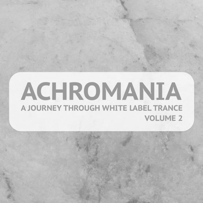 VARIOUS - Achromania A Journey Through White Label Trance Volume 2