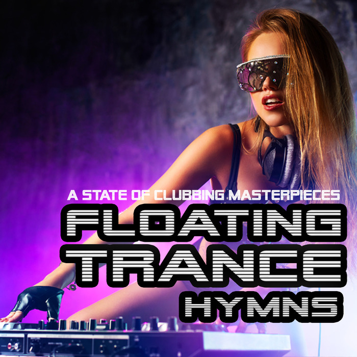 VARIOUS - Floating Trance Hymns: A State Of Clubbing Masterpieces