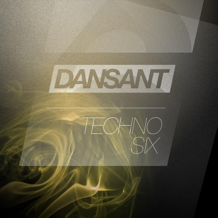VARIOUS - Dansant Techno Six (Underground Techno Club Bombs 2015)