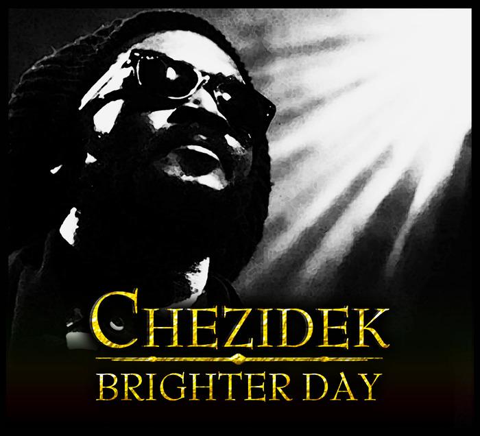 CHEZIDEK - Brighter Day