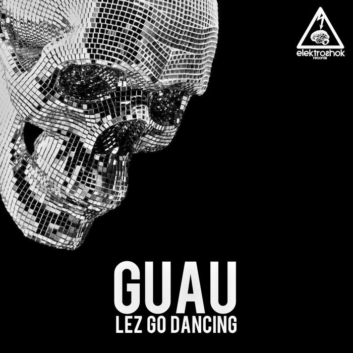 GUAU - Lez Go Dancing