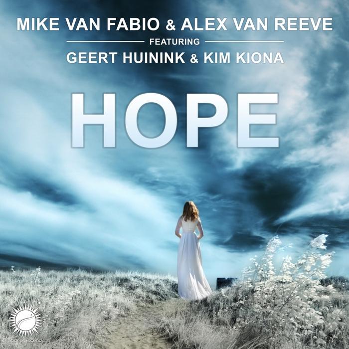VAN FABIO, Mike/ALEX VAN REEVE feat GEERT HUININK/KIM KIONA - Hope