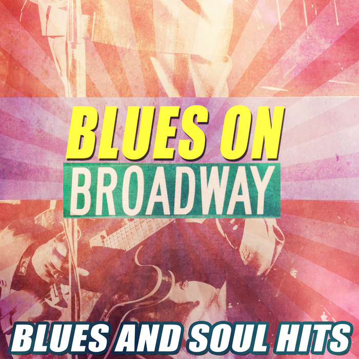 VARIOUS - Blues On Broadway: Blues & Soul Hits