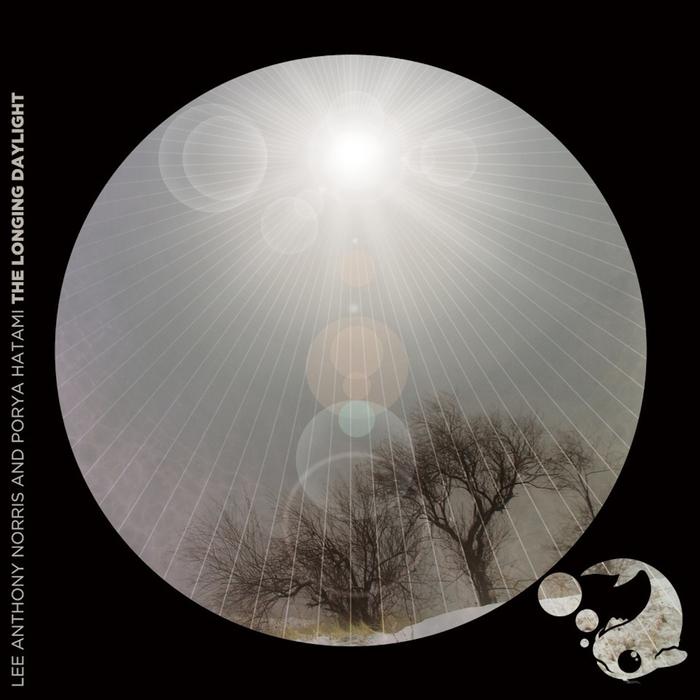 ANTHONY NORRIS, Lee/PORYA HATAMI - The Longing Daylight