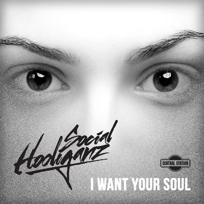 SOCIAL HOOLIGANZ - I Want Your Soul