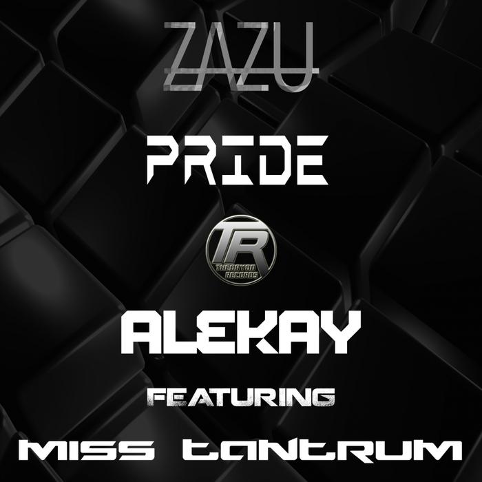 ZAZU feat MISS TANTRUM - Pride