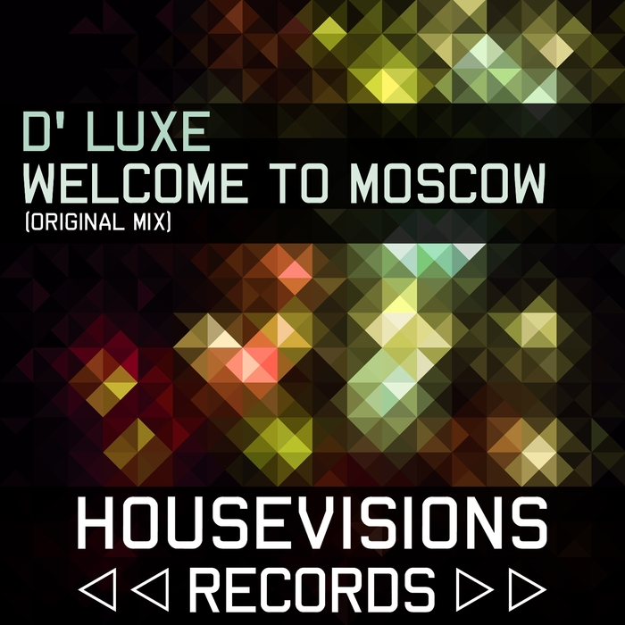 D LUXE - Welcome To Moscow