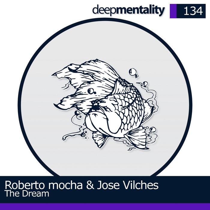 MOCHA, Roberto/JOSE VILCHES - The Dream