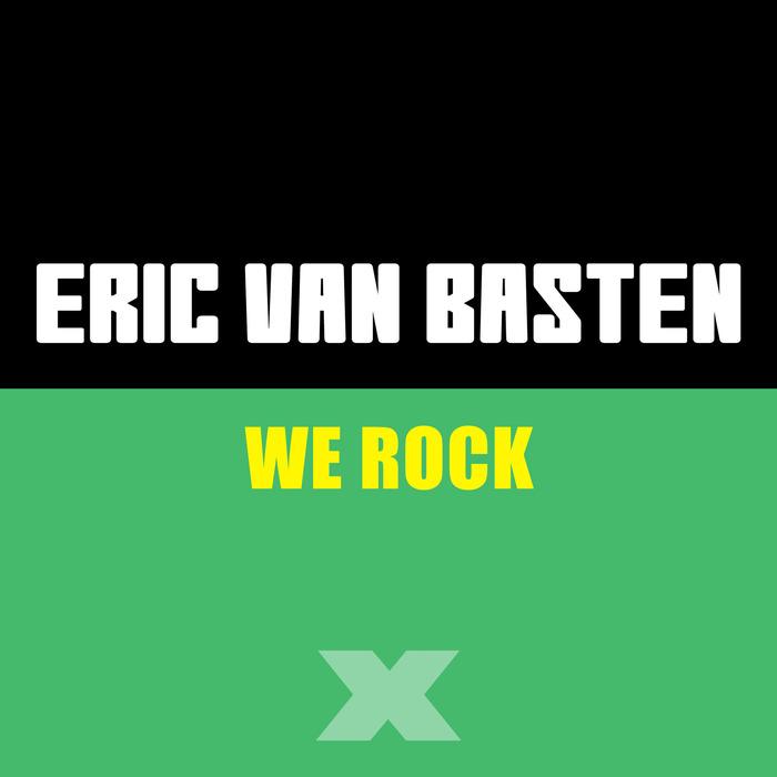 VAN BASTEN, Eric - We Rock