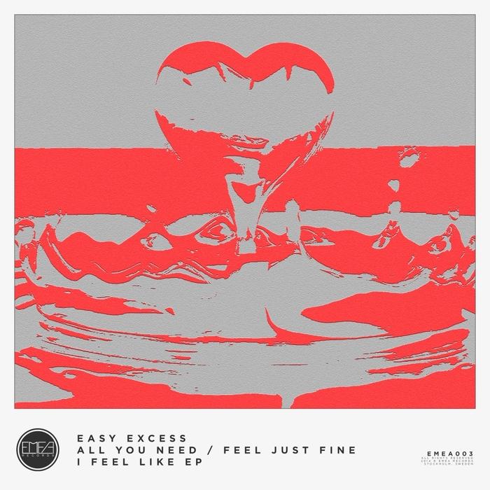 EASY EXCESS - I Feel Like EP