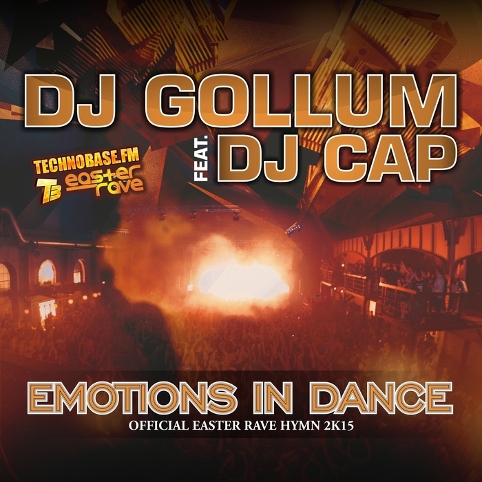 DJ GOLLUM feat DJ CAP - Emotions In Dance (Easter Rave Hymn 2k15)