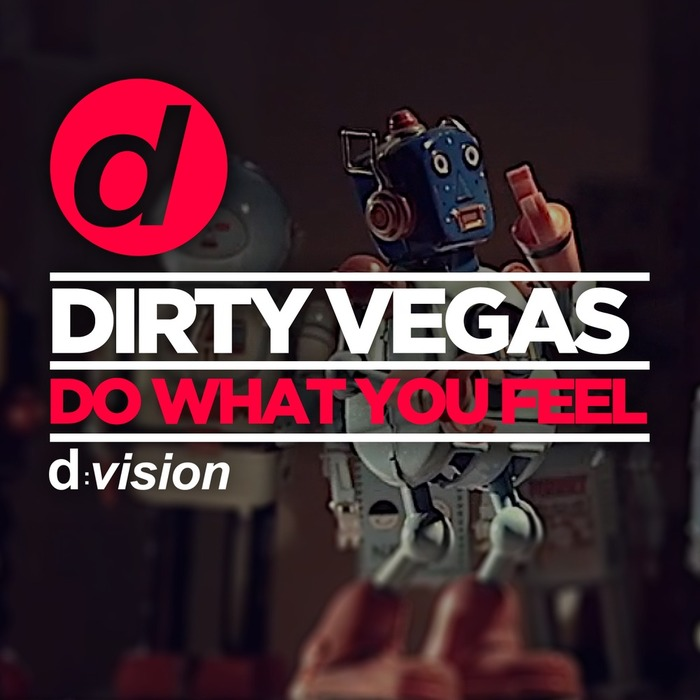 DIRTY VEGAS - Do What You Feel