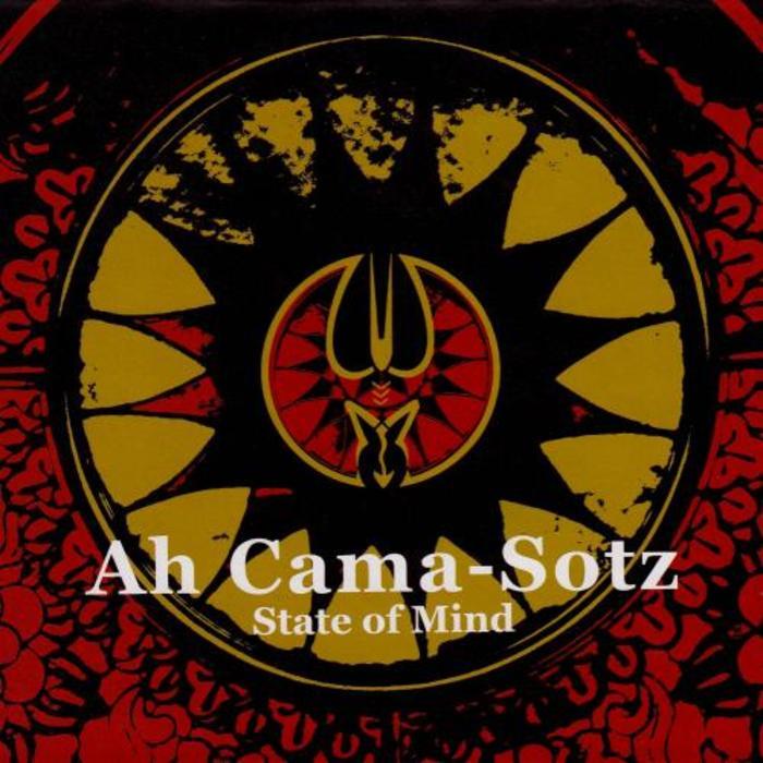 AH CAMA-SOTZ - State Of Mind