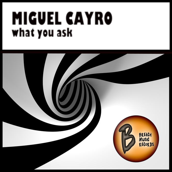 CAYRO, Miguel - What You Ask
