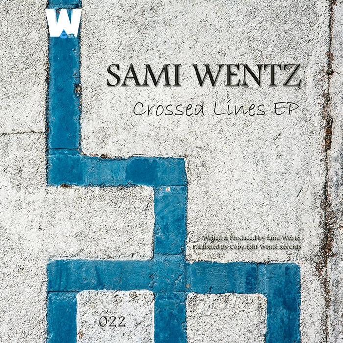WENTZ, Sami - Crossed Lines EP