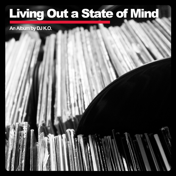DJ KO - Living Out A State Of Mind
