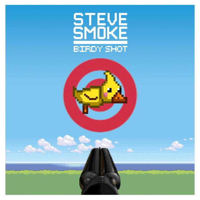 SMOKE, Steve - Birdy Shot
