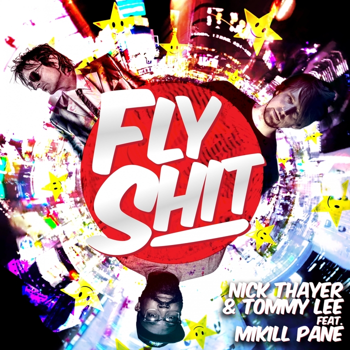 THAYER, Nick/TOMMY LEE feat MIKILL PANE - Fly Shit