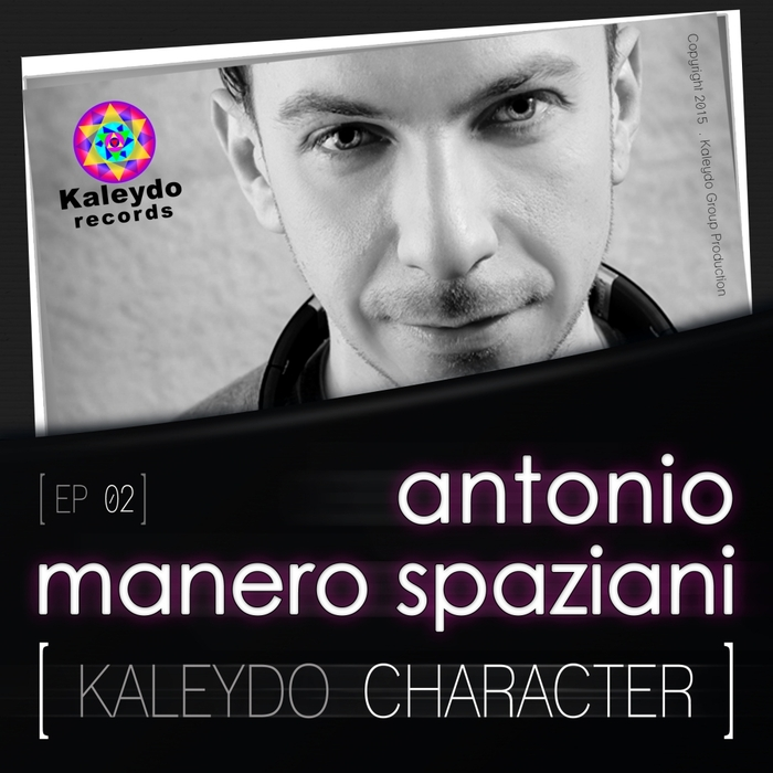 MANERO SPAZIANI, Antonio - Kaleydo Character Antonio Manero Spaziani EP 2
