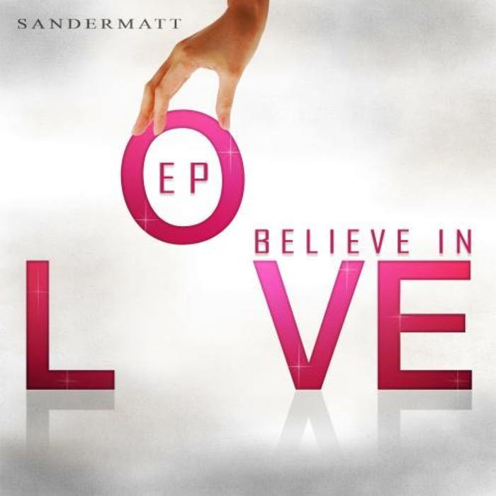 SANDERMATT - Believe In Love
