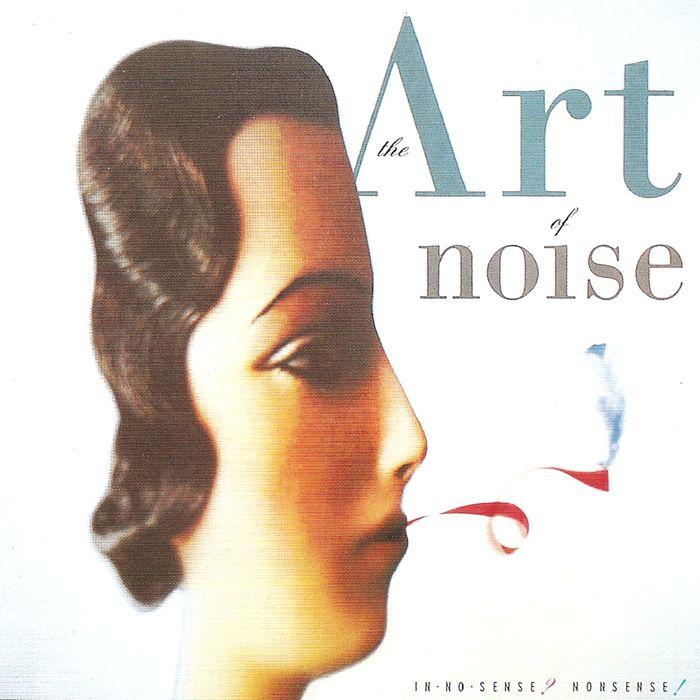 ART OF NOISE - In No Sense? Nonsense!