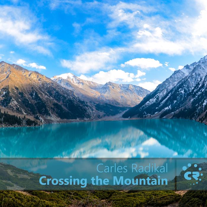 CARLES RADIKAL - Crossing The Mountain